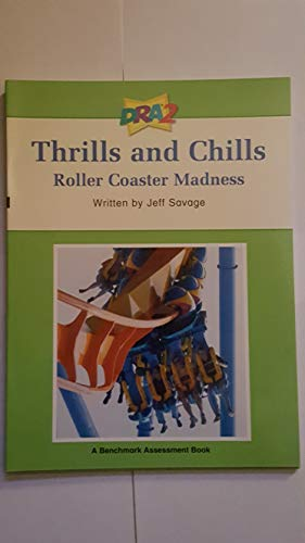 9780765274571: DRA2 Thrills and Chills: Roller Coaster Madness (Benchmark Assessment Book Level 70) (Developmental Reading Assessment Second Edition)