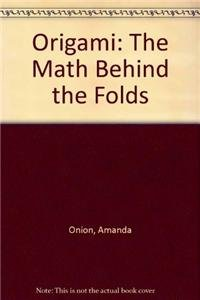 9780765290946: Origami: The Math Behind the Folds