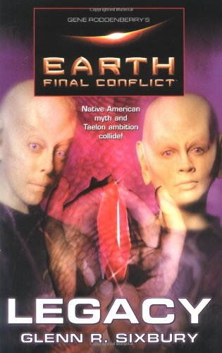 9780765300409: Gene Roddenberry's Earth: Final Conflict--Legacy