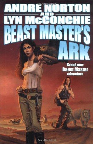 Beast Master's Ark (Beast Master Originals Series,): Norton, Andre; McConchie, Lyn