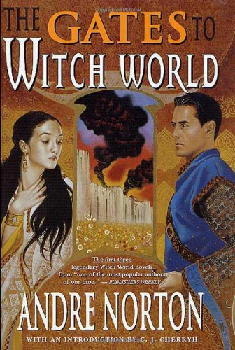 Gates to Witch World, The: Comprising Witch World, Web of the Witch World, and Year of the Unicorn:...