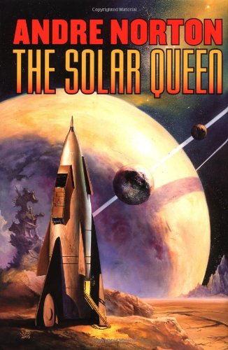 9780765300546: The Solar Queen (Norton, Andre)