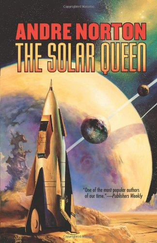 The Solar Queen (9780765300553) by Andre Norton