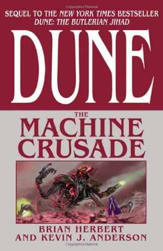 The Machine Crusade (Legends of Dune, Book 2)