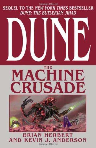 DUNE: THE MACHINE CRUSADE: Herbert, Brian and Anderson, Kevin J