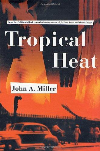 Tropical Heat: Miller, John A.