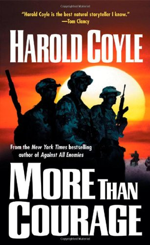 9780765301888: More Than Courage (Coyle, Harold)