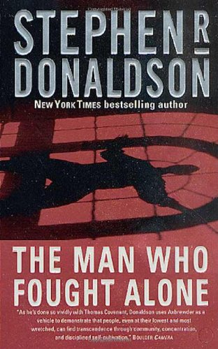 The Man Who Fought Alone: Donaldson, Stephen R.