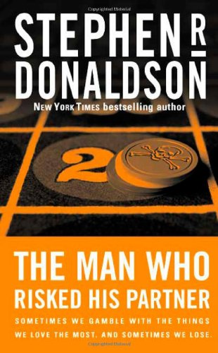 9780765302045: The Man Who Risked His Partner (Donaldson, Stephen R.)