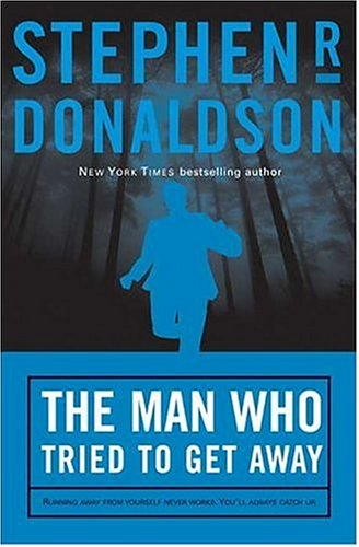 9780765302052: The Man Who Tried to Get Away