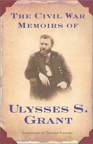The Civil War Memoirs of Ulysses S.: Grant, Ulysses S.