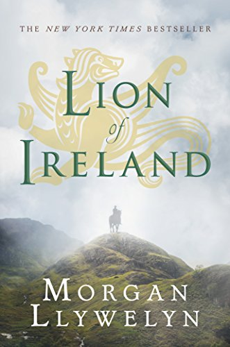 Lion of Ireland (Celtic World of Morgan Llywelyn) (0765302578) by Morgan Llywelyn