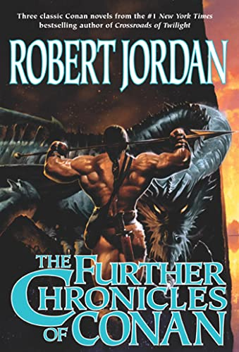 9780765303011: The Further Chronicles of Conan