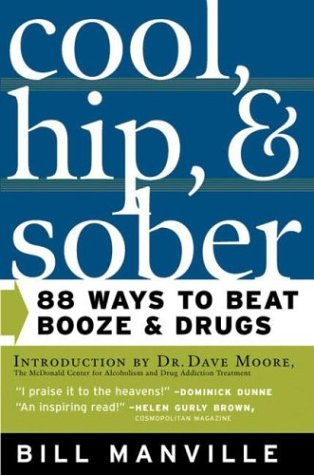 9780765303141: Cool, Hip & Sober: 88 Ways to Beat Booze and Drugs