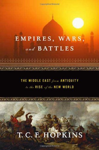9780765303264: Empires, Wars, and Battles: The Middle East from Antiquity to the Rise of the New World