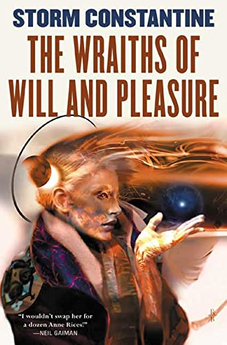 9780765303462: The Wraiths of Will and Pleasure: The First Book of the Wraeththu Histories