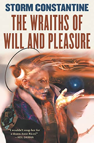 9780765303493: The Wraiths of Will and Pleasure: The First Book of the Wraeththu Histories