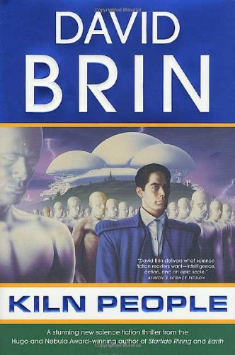 Kiln People (The Kiln Books): Brin, David