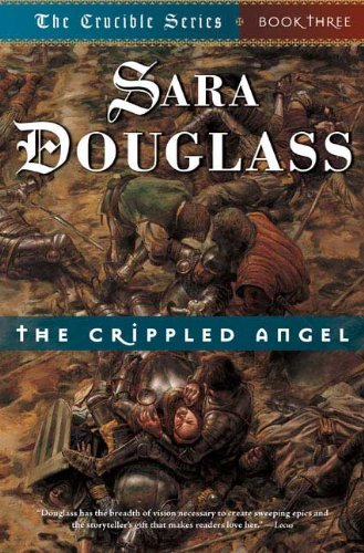 9780765303646: The Crippled Angel: Book Three of 'The Crucible'