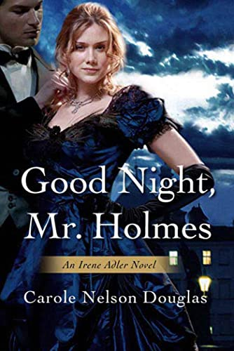 9780765303738: Good Night, Mr. Holmes: An Irene Adler Novel