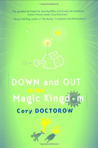 Down and Out in the Magic Kingdom: Cory Doctorow