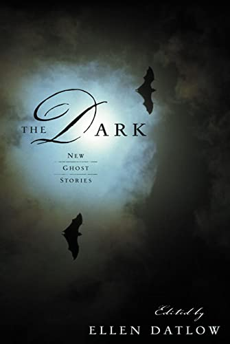 The Dark: New Ghost Stories: Datlow, Ellen (ed.);