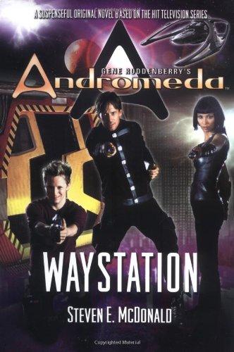 9780765304858: Gene Roddenberry's Andromeda: Waystation