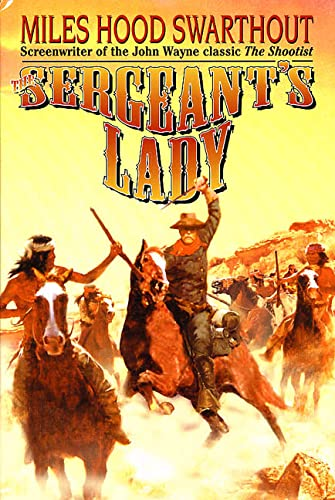 The Sergeant's Lady: Swarthout, Miles Hood