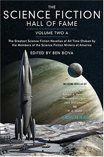 The Science Fiction Hall of Fame, Volume Two A: The Greatest Science Fiction Novellas of All Time...