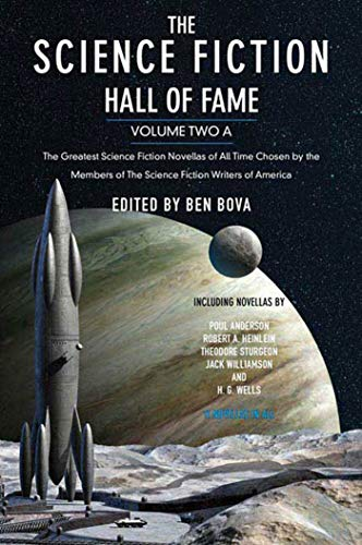 9780765305350: The Science Fiction Hall of Fame, Volume Two A: The Greatest Science Fiction Novellas of All Time Chosen by the Members of the Science Fiction Writers: 2A (Sf Hall of Fame)
