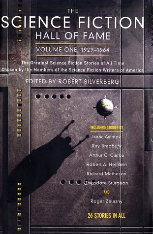 9780765305367: The Science Fiction Hall of Fame, Volume One: The Greatest Science Fiction Stories of All Time Chosen by the Members of the Science Fiction Writers of: 1