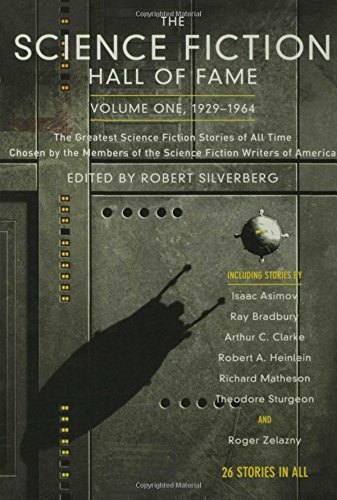 9780765305374: The Science Fiction Hall of Fame, Volume One 1929-1964: The Greatest Science Fiction Stories of All Time Chosen by the Members of the Science Fiction (SF Hall of Fame)