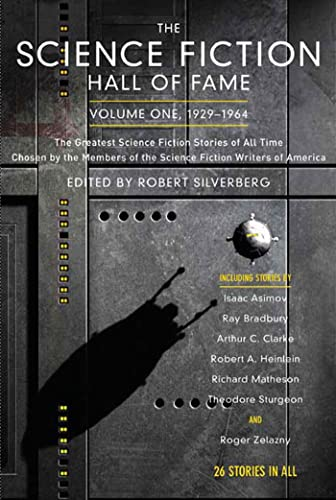 9780765305374: The Science Fiction Hall of Fame, 1929-1964: The Greatest Science Fiction Stories Of All Time Chosen By The Members Of The Science Fiction Writers Of America