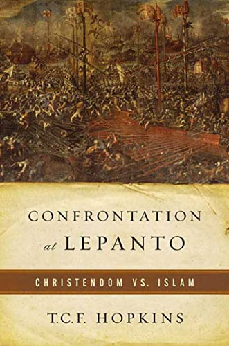9780765305398: Confrontation at Lepanto: Christendom Vs. Islam