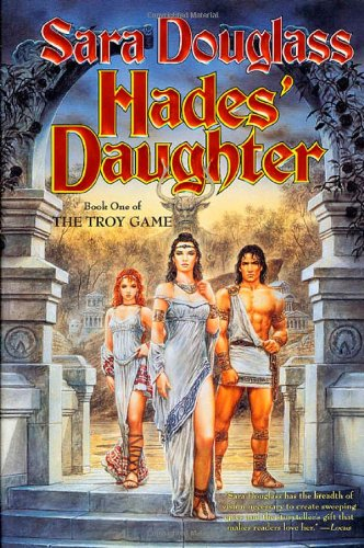 9780765305404: Hades' Daughter: Book One of The Troy Game