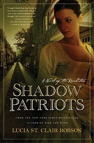 Shadow Patriots ***SIGNED***: Lucia St. Clair Robson