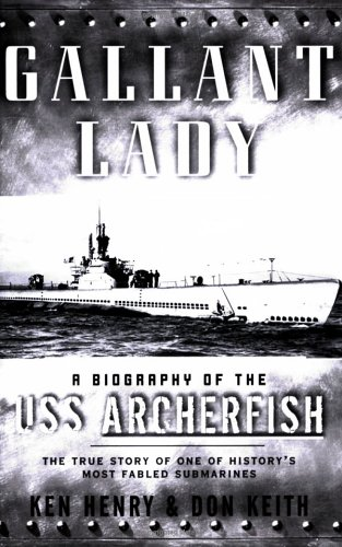 9780765305695: Gallant Lady: A Biography of the USS Archerfish
