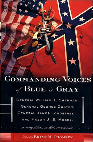 Commanding Voices of Blue & Gray: General William T. Sherman, General George Custer, General Jame...