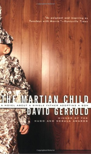 9780765306029: The Martian Child: A Novel About A Single Father Adopting A Son