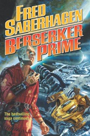 9780765306258: Berserker Prime (Saberhagen, Fred)