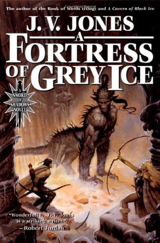 9780765306333: A Fortress of Grey Ice: Book Two of Sword of Shadows