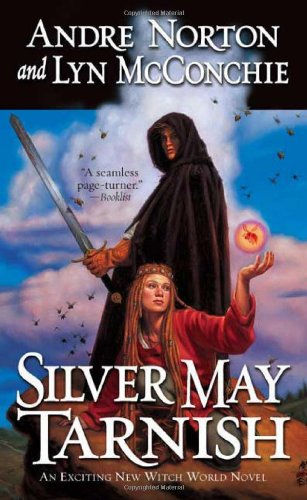 9780765306371: Silver May Tarnish (Witch World Chronicles)