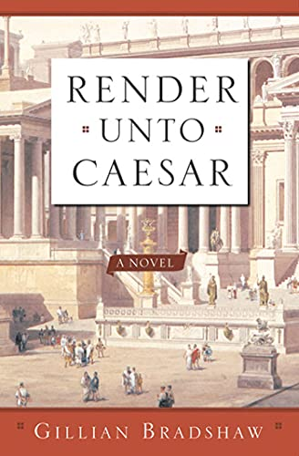 Render Unto Caesar: A Novel (0765306549) by Gillian Bradshaw