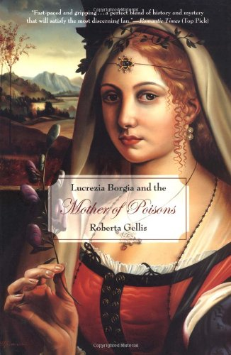 9780765306616: Lucrezia Borgia and the Mother of Poisons