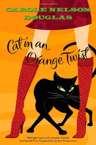 CAT IN AN ORANGE TWIST: A Midnight Louie Mystery (SIGNED): Douglas, Carole Nelson