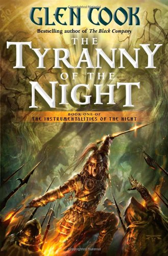 The Tyranny of the Night (Instrumentalities of the Night) (9780765306845) by Glen Cook