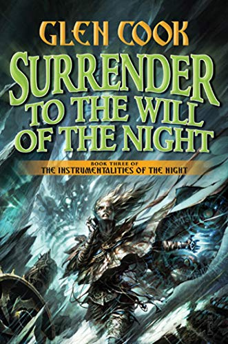 Surrender to the Will of the Night: Book Three of the Instrumentalities of the Night: Cook, Glen