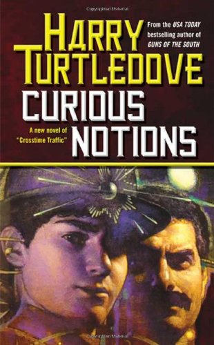 Curious Notions: Crosstime Traffic: Turtledove, Harry