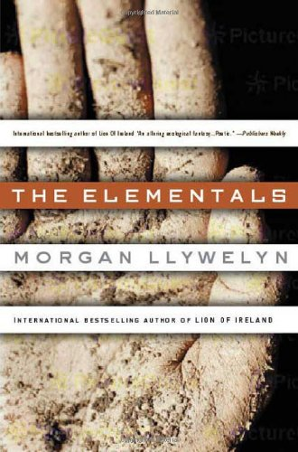 The Elementals (0765306972) by Morgan Llywelyn