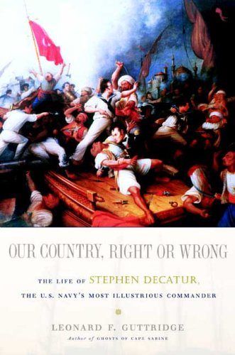 Our Country, Right or Wrong: The Life: Leonard F. Guttridge